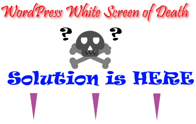 Multiple Solutions to solve WordPress White Screen of Death