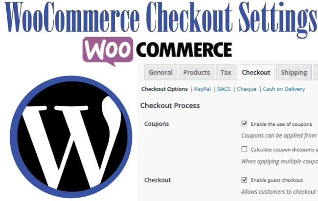 Tutorial – WooCommerce Checkout Settings