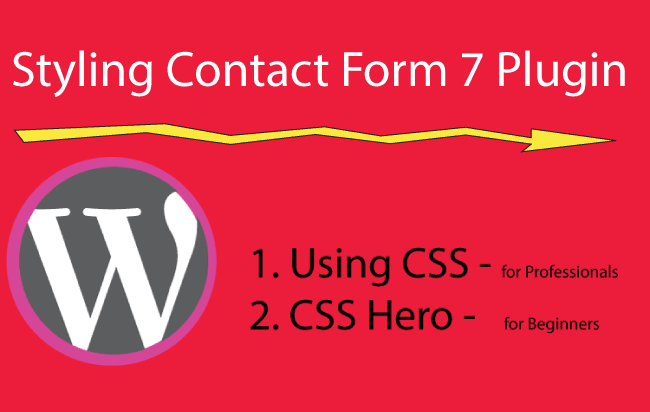 Tutorial – Styling your Contact Form 7 forms using 2 ways – 1. CSS way 2. CSS Hero Plugin