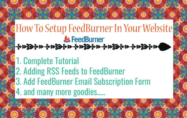 What is FeedBurner, What is RSS, How to do their setup in your website