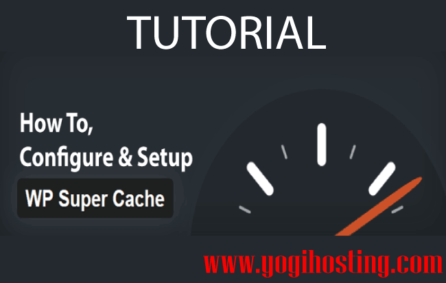 How to Configure & Setup WP Super Cache Plugin in WordPress