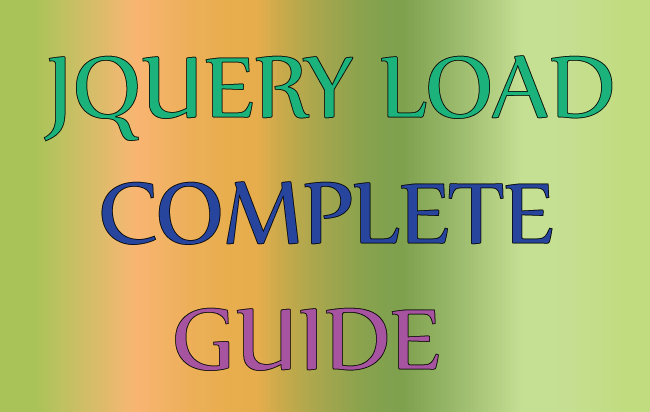 jQuery Load Complete Guide for Beginners to Experts – Examples & Codes
