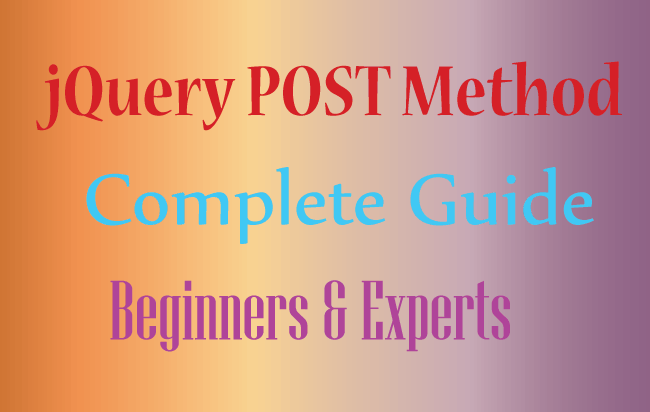 jQuery Post Complete Guide for Beginners and Experts – Examples & Codes