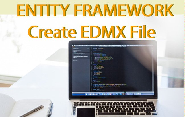 Entity Framework – How to Create an EDMX file in Visual Studio