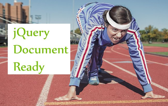 Quickly understanding the jQuery Document Ready – $(document).ready() method