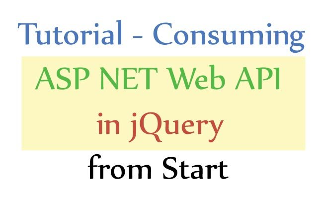 Tutorial – Consuming ASP NET Web API in jQuery from Start [with Code]