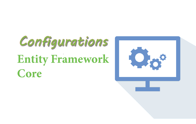 Configurations in Entity Framework Core