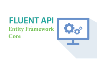 Fluent API in Entity Framework Core