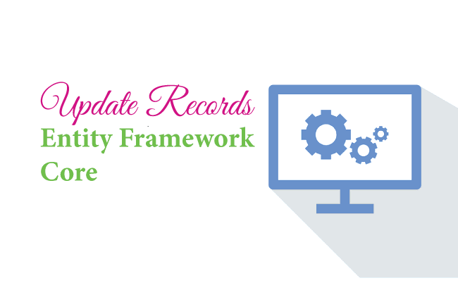 Update Records in Entity Framework Core