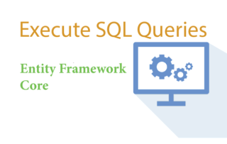 Execute Raw SQL Queries using FromSqlRaw() method in Entity Framework Core