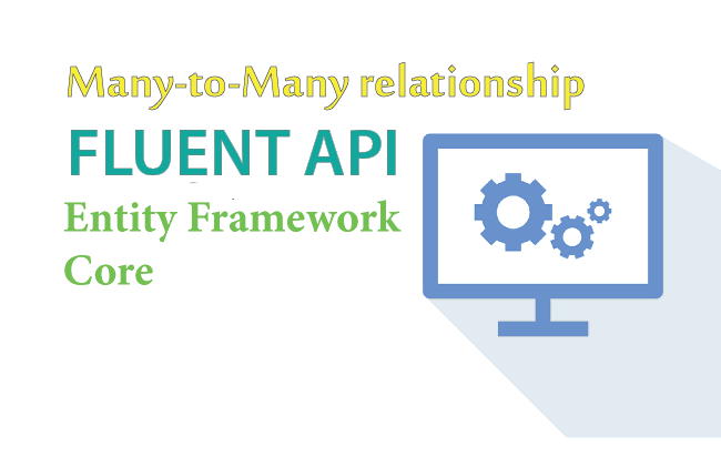 Configure Many-to-Many relationship using Fluent API in Entity Framework Core
