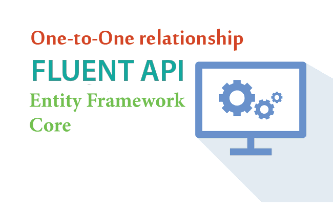 Configure One-to-One relationship using Fluent API in Entity Framework Core