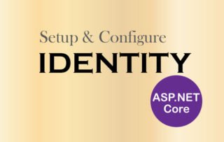 How to Setup and Configure ASP.NET Core Identity