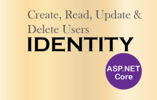 How to Create, Read, Update & Delete users in Identity Membership System in ASP.NET Core