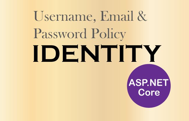 Username, Email & Password Policy in ASP.NET Core Identity