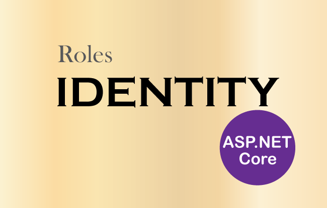 How to work with Roles in ASP.NET Core Identity