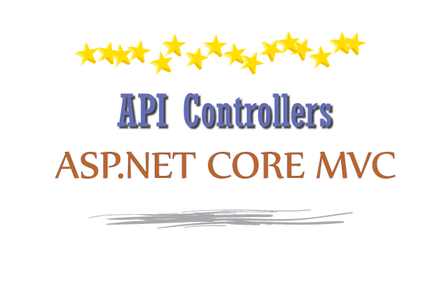 API Controllers – Creating API in ASP.NET Core