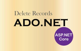 Delete Records using ADO.NET in ASP.NET Core Application