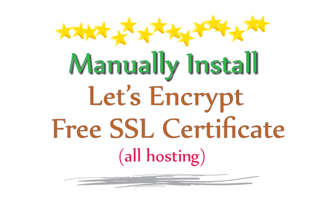 How to manually Install Let's Encrypt free SSL Certificate on any hosting