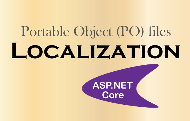 How to perform Localization with Portable Object (PO) files in an ASP.NET Core