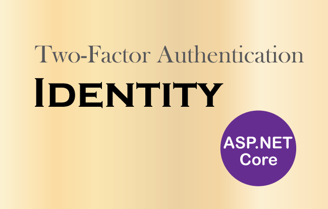 Two-Factor Authentication in ASP.NET Core Identity