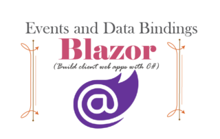 Blazor Events and Data Bindings