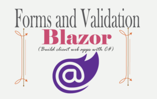 Blazor forms and validation