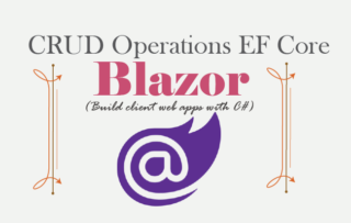 CRUD Operations in Blazor with Entity Framework Core