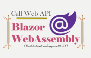 Blazor WebAssembly : Call Web APIs to perform CRUD Operations