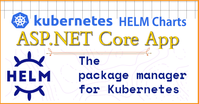 How to use Helm for ASP.NET Core with Kubernetes